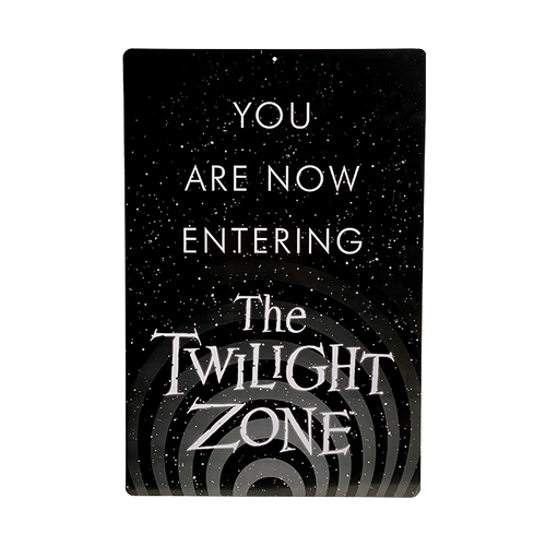 The Twilight Zone - You Are Now Entering Metal Sign