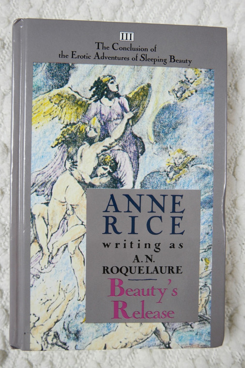 Beauty's Release by Anne Rice aka A.N. Roquelaure hardcover novel book 1984 VGVC front view