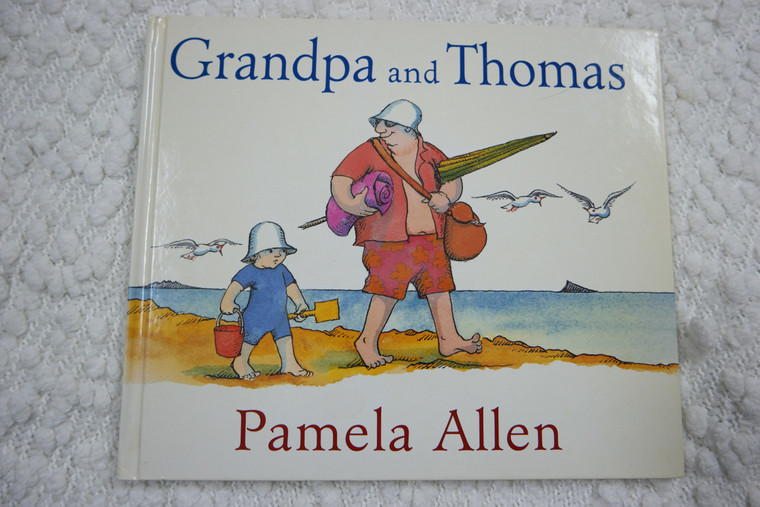 GRANDPA AND THOMAS by Pamela Allen hardcover picture book 2003 GUC front view