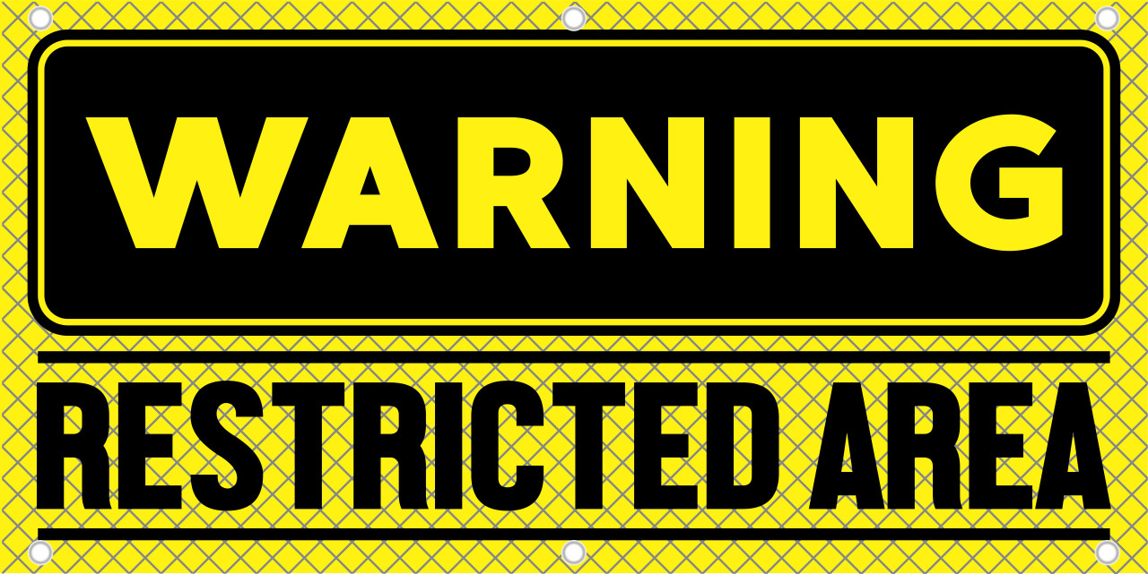 Warning Restricted Area Get Your Safety Message seen with a Safety Banner from Safety Imprints.