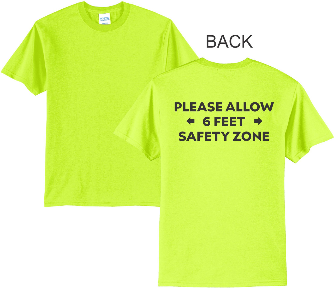 Please Allow 6 Feet Safety Zone Printed on the Back of A Safety Green Shirt