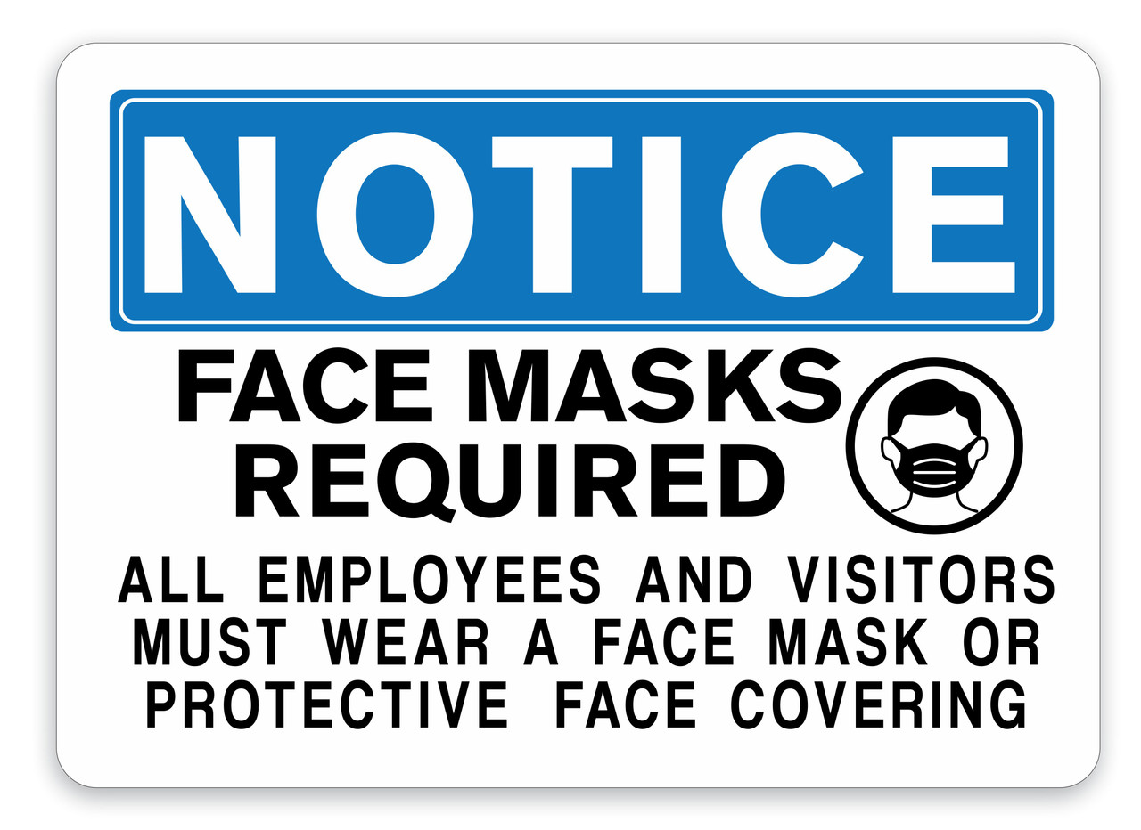 NOTICE Face Masks Required Employees and Visitors Sign Covid-19 Sign