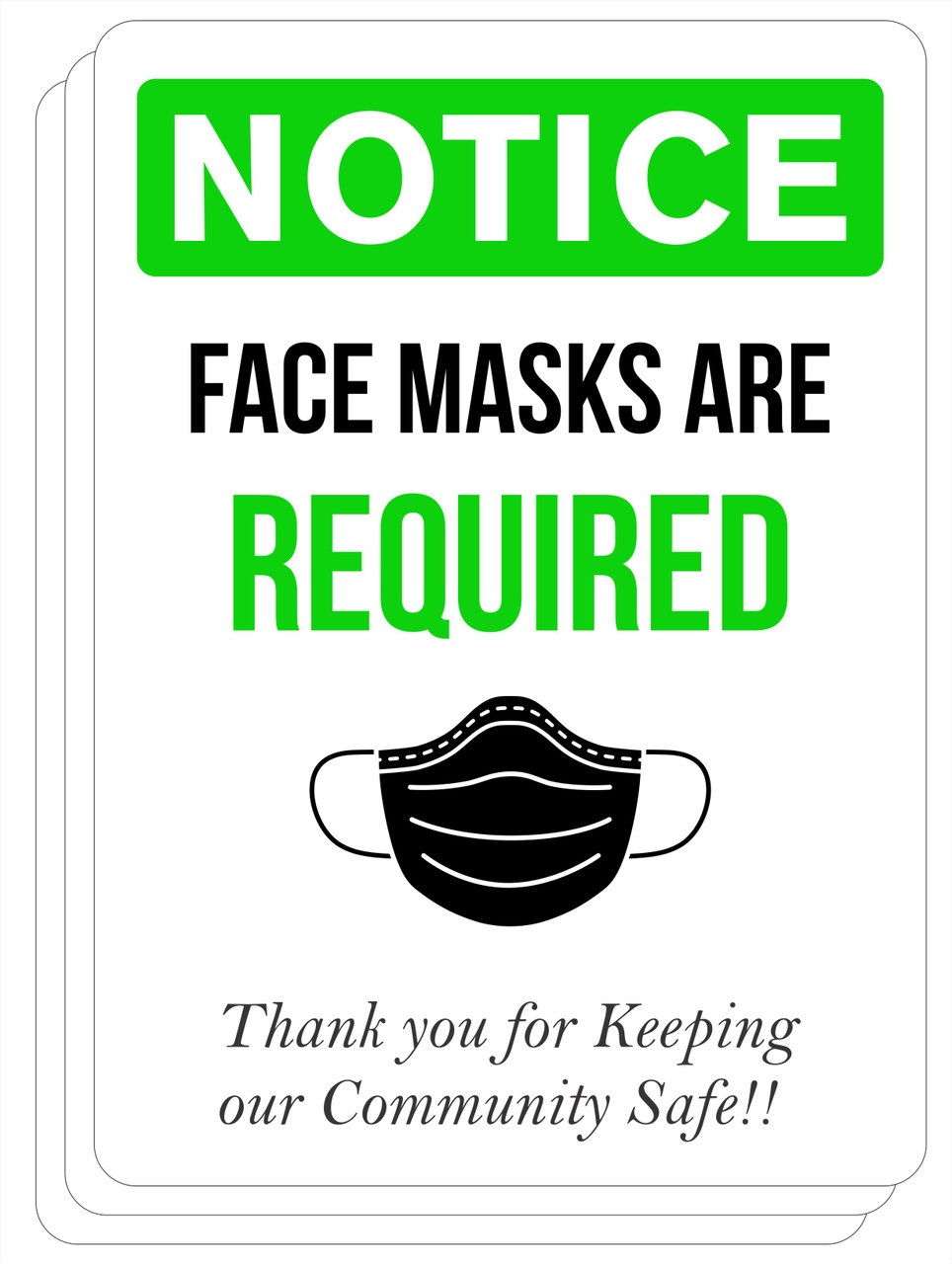 NOTICE Face Masks Required Thank You for Keeping Our Community Safe Sign - COVID-19 Sign Green