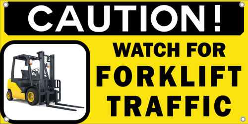 Caution! Watch for Forklift Traffic Safety Banner. Get Your Safety Message seen with a Safety Banner from Safety Imprints.
