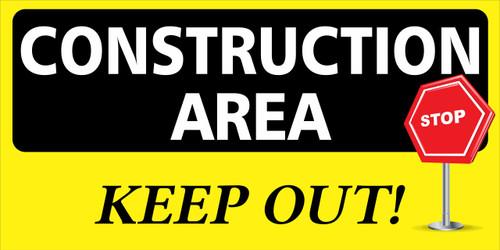 Construction Area Keep Out Safety Banner Get Your Safety Message seen with a Safety Banner from Safety Imprints.
