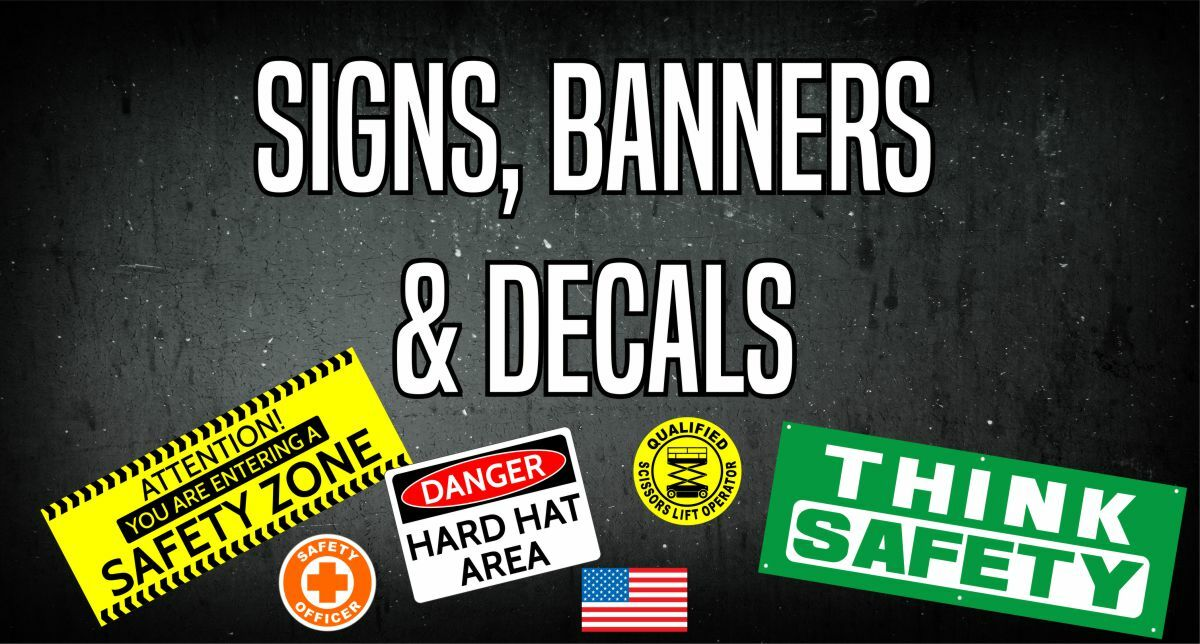 Safety Signs Banners Decals