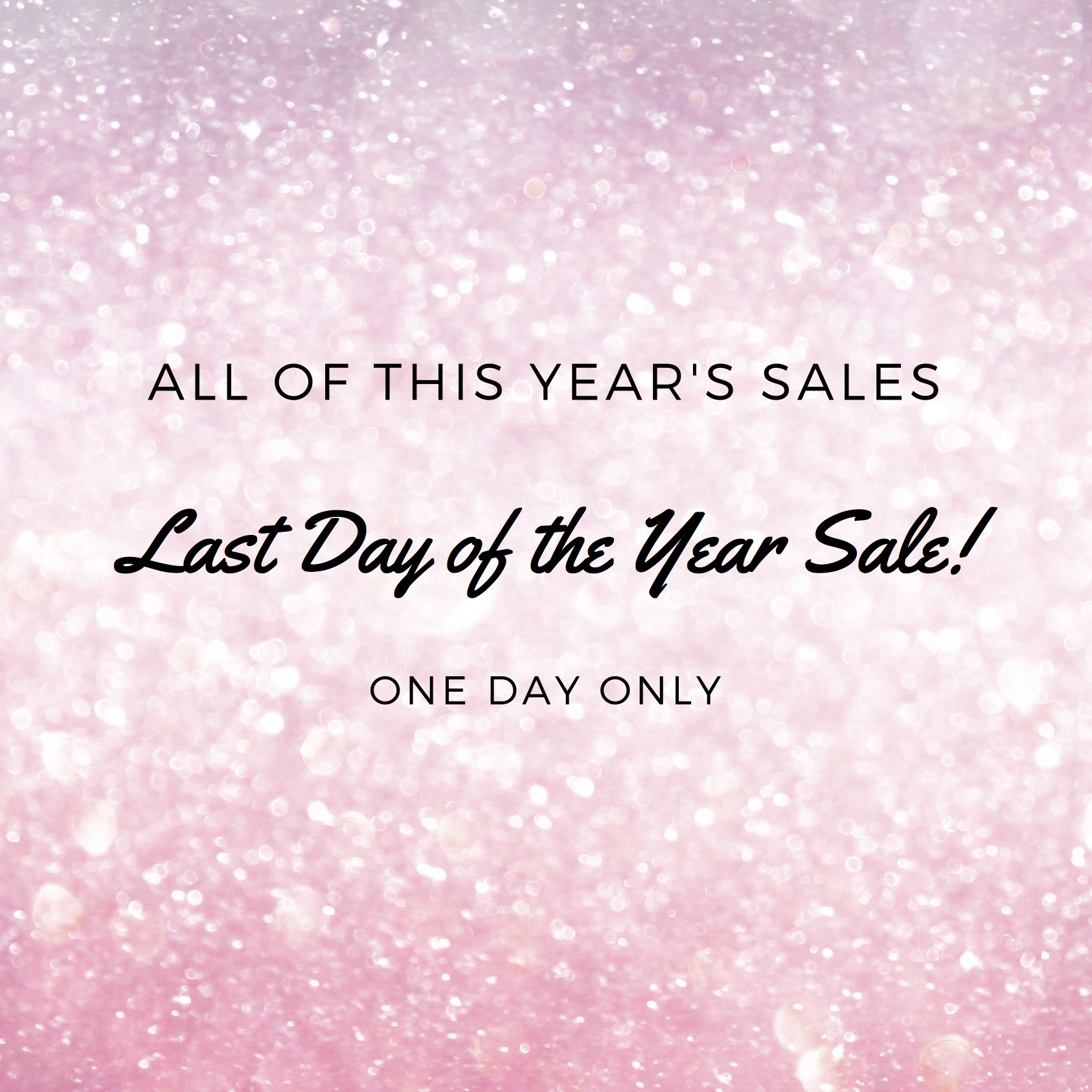 Last Day of the Year Sale!