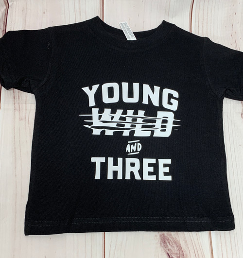 Young, Wild, and Three T-shirt