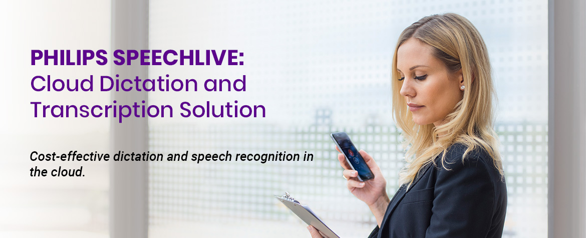 Philips SpeechLive - Cost-effective dictation and speech recognition in the cloud.