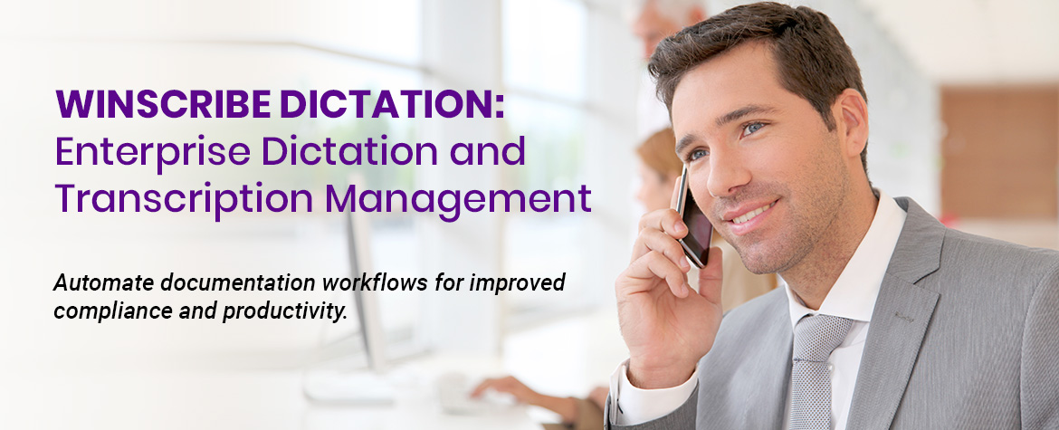 Winscribe Dictation - Automate documentation workflows for improved compliance and productivity