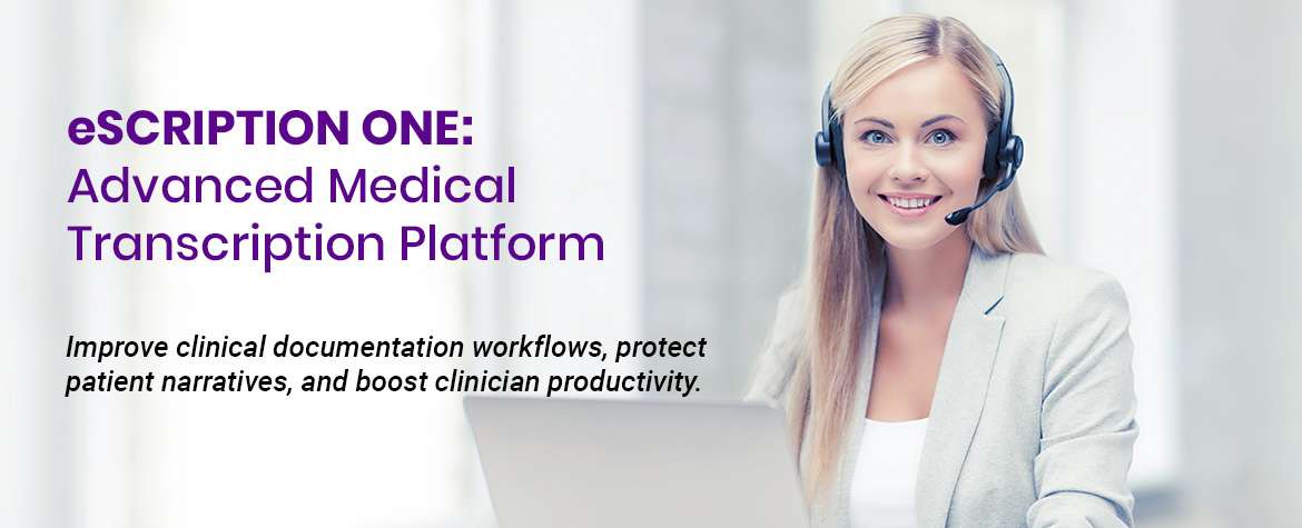 eScription One - Improve clinical documentation workflows, protect patient narratives, and boost clinician productivity.