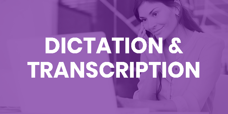 Dictation and Transcription