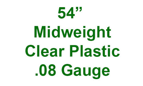 "54"" Midweight Clear Plastic .08 gauge by the yard."