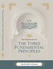 The Explanation Of The Three Fundamental Principles(Softback) By Shaykh Dr. Saalih Al-Fawzaan