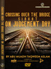 Crossing over the Bridge (Siraat) on Judgement Day By Abu Muadh Taqweem Aslam