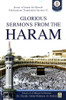 Glorious Sermons From The Haram By Shaykh Abdur Rahman AL-Sudais