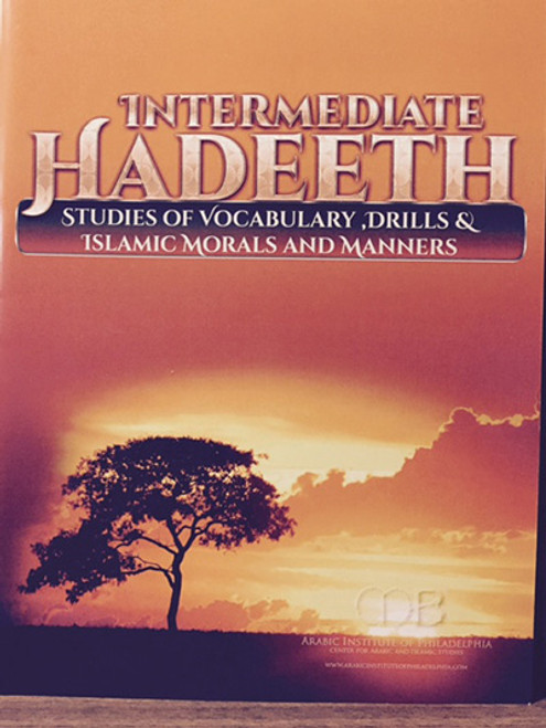 Intermediate Hadeeth (Studies Of Vocabulary, Drills & Islamic Morals and Manners)
