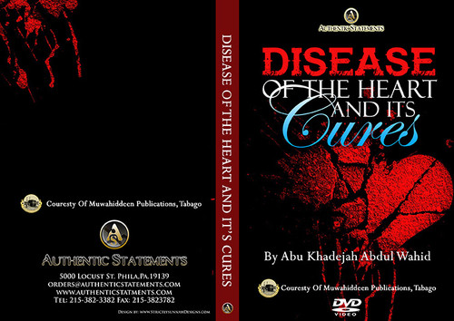 Disease Of The Heart  & Its Cures - Abu Khadeejah Abdul Waahid