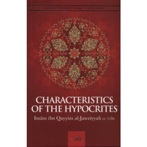 Characteristics Of The Hypocrites By Imam Ibn Qayyim al-Jawziyyah(d.751H)