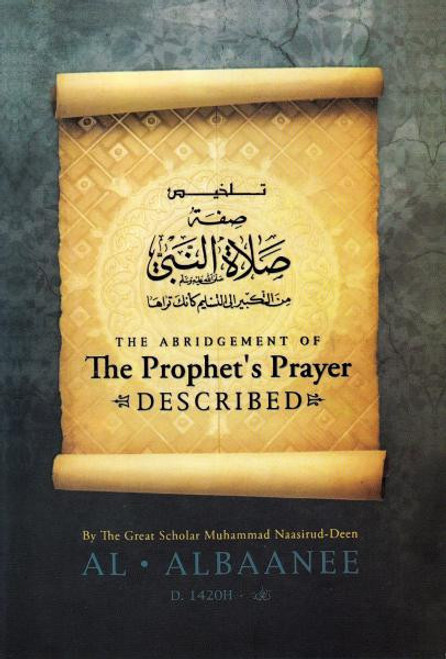 The Abridgement of The Prophet's Prayer Described-Shaykh Muhammad Naasirud-Deen Al-Albaanee