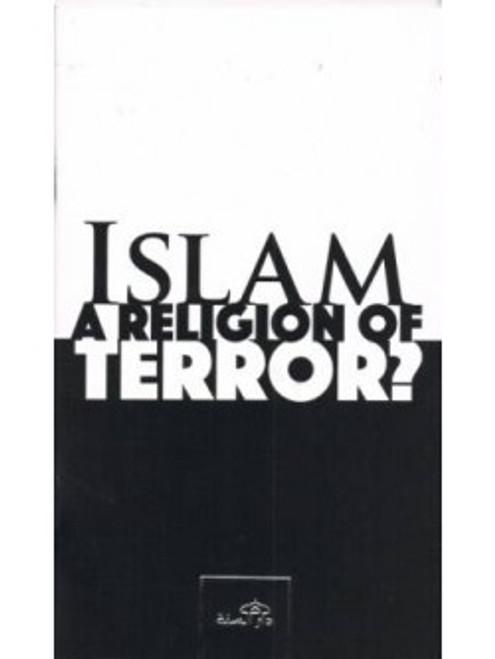 Islam A Religion of Terror? By Dar-as-Sunnah