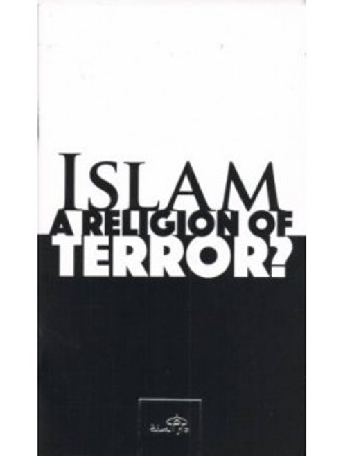 Islam A Religion of Terror? By Dar-as-Sunnah