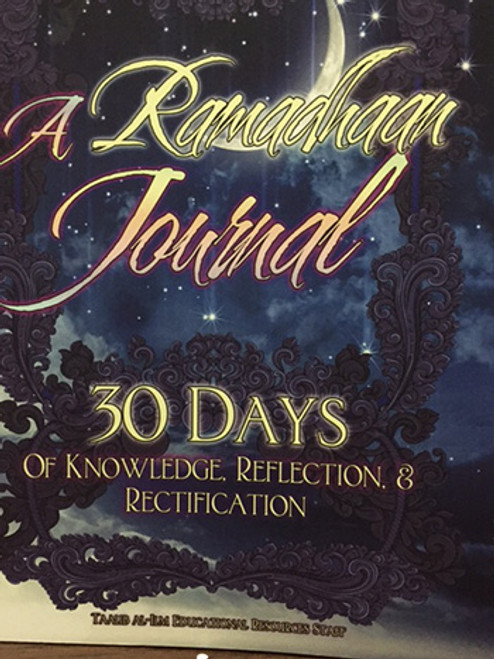 A Ramadan Journal (30 Days of Knwedge Reflection & Rectification) By Taalib.com