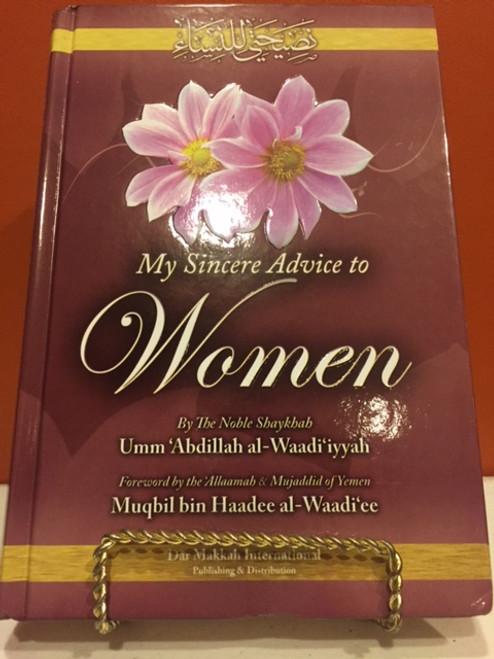 My Sincere Advice To The Women By Shaykhah Umm Abdillah Al-Waadi'iyyah / Hardback