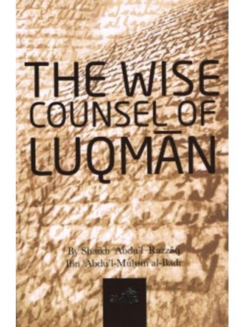 The Wise Counsel Of Luqman By Shaykh Abdur Razzaq al-Badr