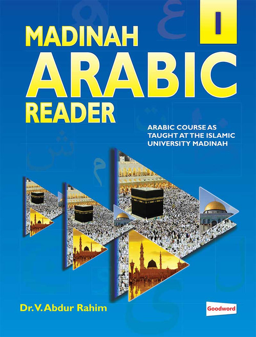 Madinah Arabic Reader Book 1- Author / Translator:  Dr. V. Abdur Rahim