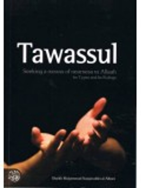 Tawassul: Seeking a Means of Nearness to Allah - Its Types and Its Rulings-Shaykh  Nasiruddin Al-Albani