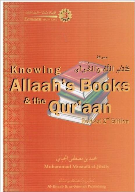 Knowing Allah's Book & the Qur'aan (Eemaan Series / Book 3) -Muhammad al-Jibaly