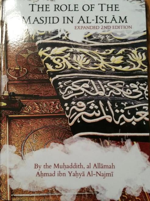 The Role Of The Masjid In Al-Islam By Shaykh Ahmad al Najmee