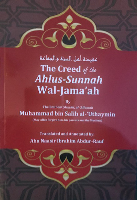 The Creed of the Ahlus-Sunnah Wal-Jama'ah By Shaykh Muhammad al-Uthaymeen