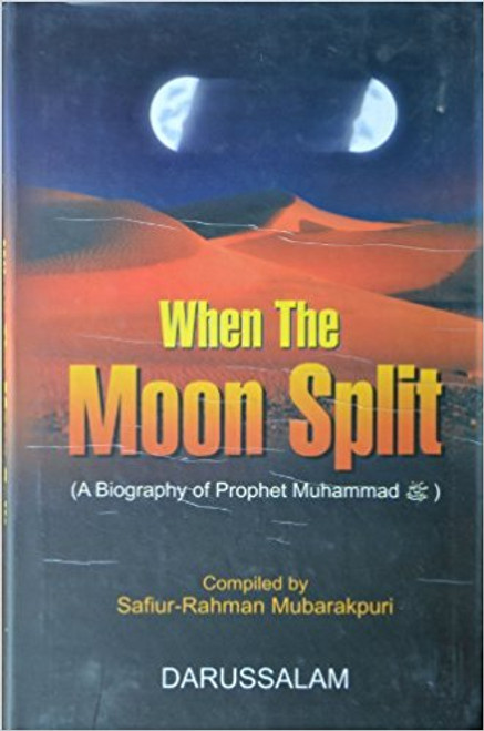 When the Moon Split (A Biography of Prophet Muhammad)-Hardback -Darussalam