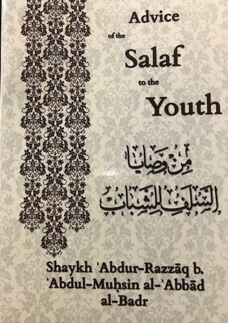 Advice Of The Salaf To The Youth By Shaykh Abdur Razzaq Al-Badr