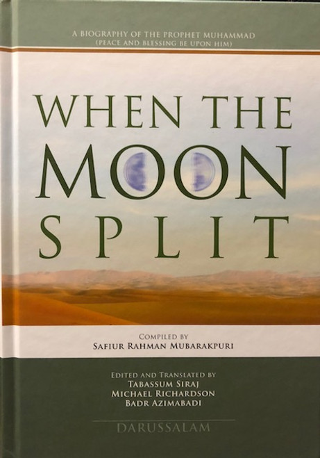WHEN THE MOON SPLIT (A BIOGRAPHY OF PROPHET MUHAMMAD)-Ex.Large -HARDBACK / Revised -DARUSSALAM
