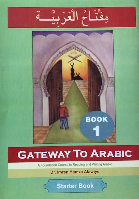 Gateway to Arabic, Book 1 (Arabic) Paperback by Dr Imran H Alawiye
