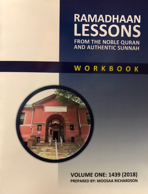 Ramadhaan Lessons(From The Noble Quran & Authentic Sunnah) Workbook-Bk.1 By Moosaa Richardson