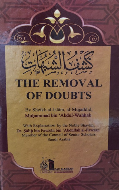 The Removal Of Doubts (SHARH KASHFUSH SHUBUHAAT) By Shaykh Dr. Saalih al-Fawzaan