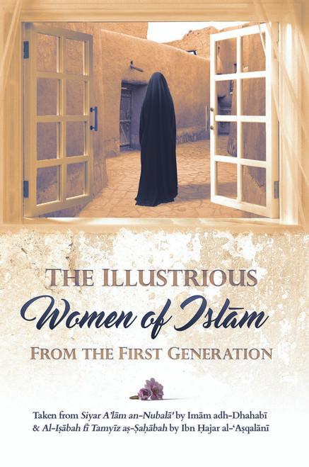 The Illustrious Women of Islam From the First Generation By Imam Adh-Dhahabi & Ibn Hajr al-Asqalani /Hardback