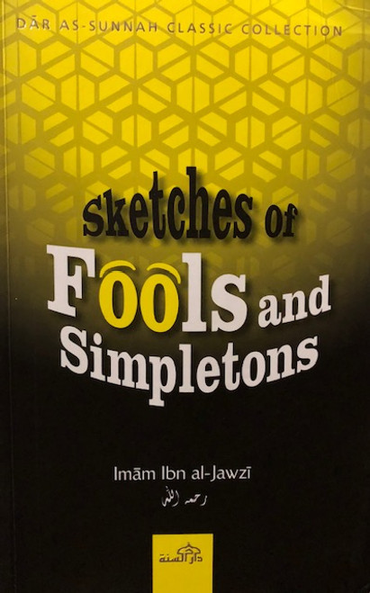 Sketches Of Fools And Simpletons By Imam Ibn Al-Jawzi