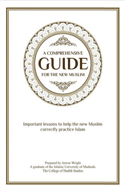 A Comprehensive Guide For The New Muslim By Anwar Wright