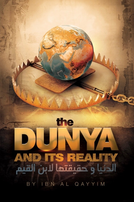 The Dunya And Its Reality By Ibn Al-Qayyim