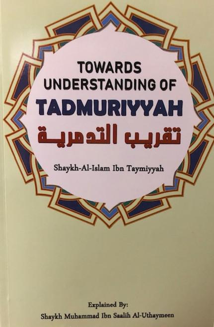Towards Understanding Of Tadmuriyyah (Shaykh-al-Islam Ibn Tamiyyah) By Shaykh Muhammad Al-Uthaymin