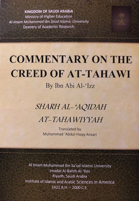 Commentary On The Creed Of At-Tahawi (Sharh Al-Aqidah At-Tahawiyyah) By Ibn Abi Al-Izz
