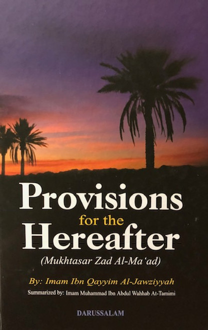Provisions For The Hereafter(Mukhtasar Zad Al-Ma'ad) By Imam Ibn Qayyim