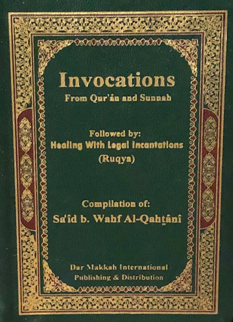 Invocations  From Qur'an & Sunnah  With Healing With Incantations(Ruqya)/ Pocket Size / Hardback By Dar Makkah Intl.