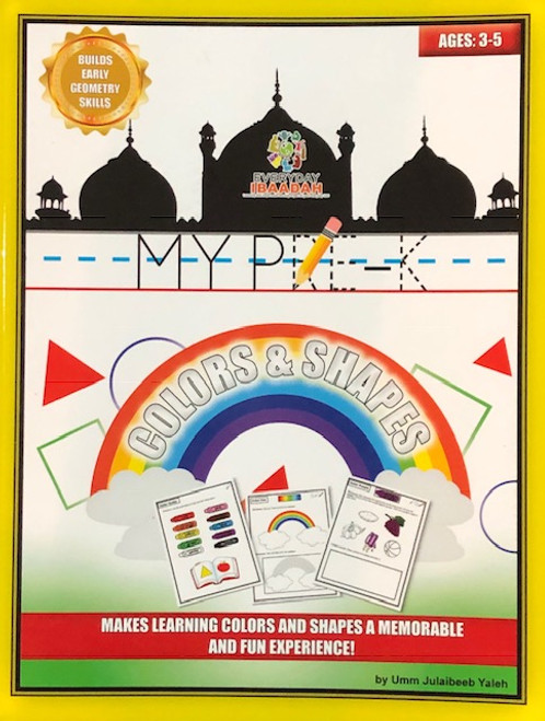 Colors & Shapes (Grade Pre K)-Every Day  Ibaadah By Umm Julaibeeb Yaleh