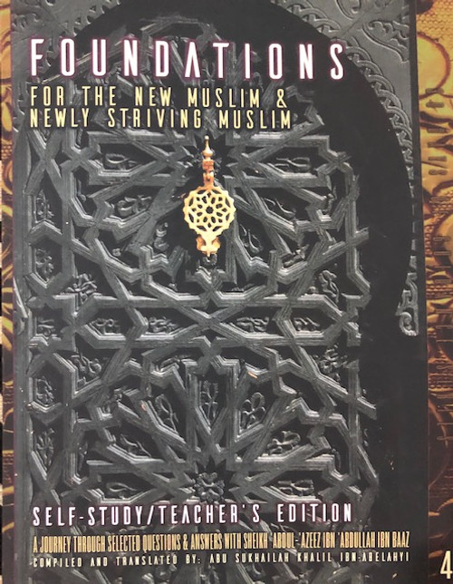 Foundations For The New Muslim & Newly Striving Muslim (Self-Study/Teachers Edition) By Taalib.Com